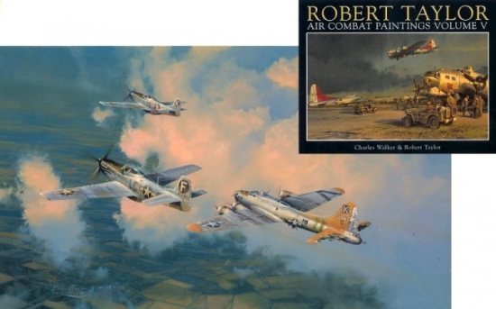 "Air Combat Paintings V (USAAF Edition) & ""Little Friends"" by Robert Taylor"